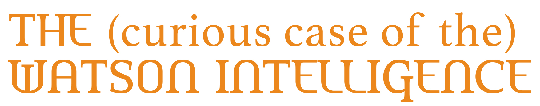 curious-case-watson-intelligence-color