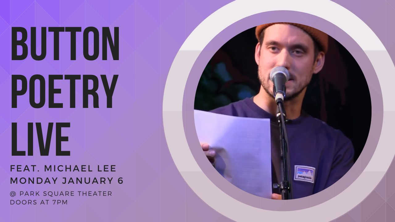 Image of white man in an orange hat holding a sheet of paper and speaking into a microphone. Text states upcoming event Button Poetry Live, featuring Michael Lee on Monday January 6.