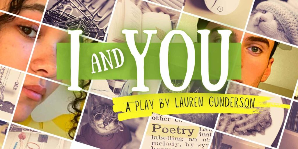 I and You, a play by Lauren Gunderson