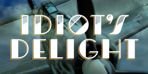 Idiot's Delight, produced by Girl Friday Productions, at Park Square Theatre, 2017