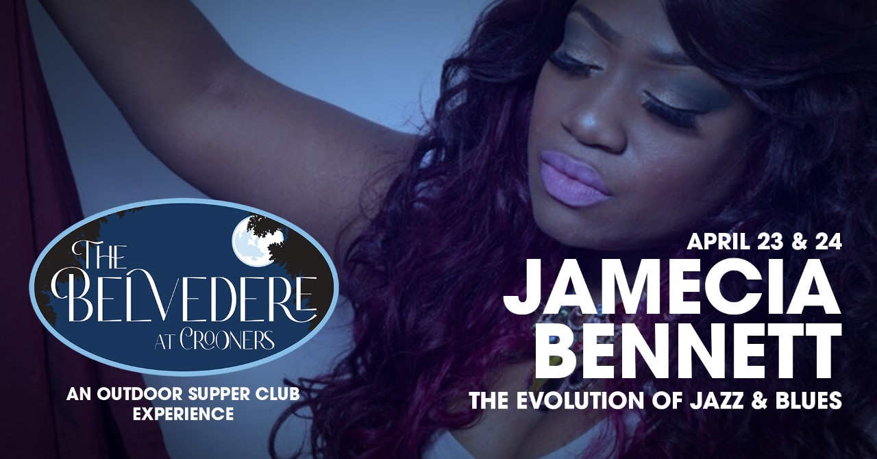 Jamecia Bennett at The Belvedere at Crooners, April 23 & 24