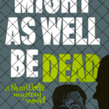 Might as Well Be Dead - Nero Wolfe Cover by Bill English - Viking Press