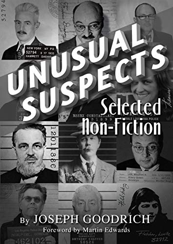 Cover of book titled Unusual Suspects: Selected Non-Fiction by Joseph Goodrich.