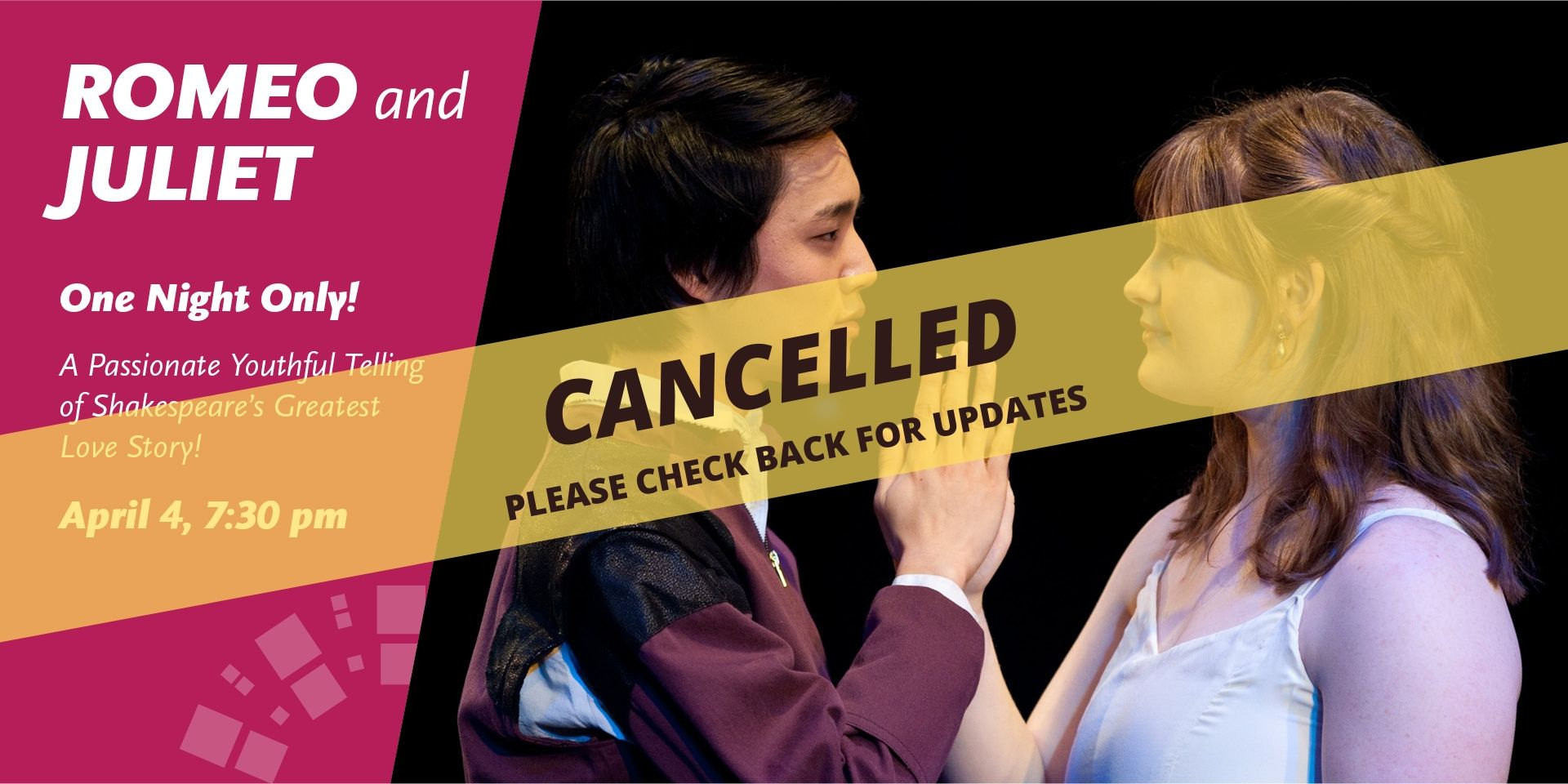 Romeo & Juliet is Cancelled -- Please check back for updates