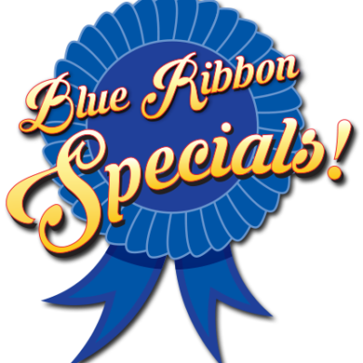 Blue Ribbon State Fair Specials!