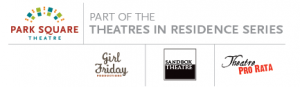 Theatres in Residence: Girl Friday Productions, Bandbox Theatre, Theatre Pro Rata
